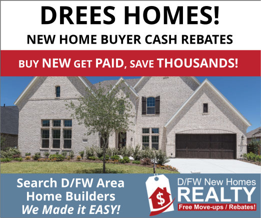 Drees Deals in Dallas Fort Worth! Buy NEW and GET Paid!
