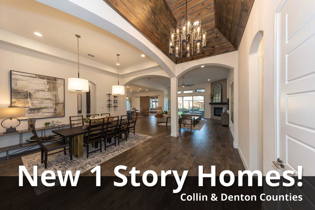 1000 New 1 Story Homes for Sale in Collin and Denton Counties!
