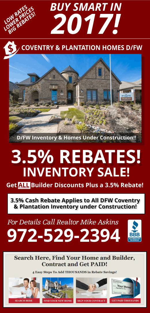View All DFW Area Coventry and Plantation Homes Communities. Get All Builder Discounts plus 3.5% ARG Rebate