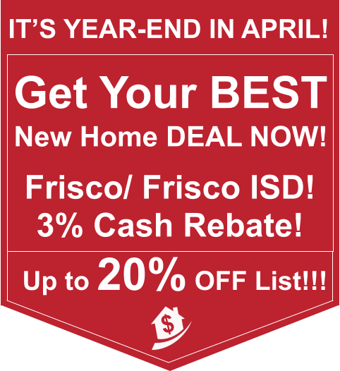 New Homes for LESS in Frisco! Up to 20% OFF LIST NOW before End of APRIL!